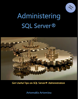 Administering SQL Server: eBook by Former SQL Server MVP Artemakis Artemiou